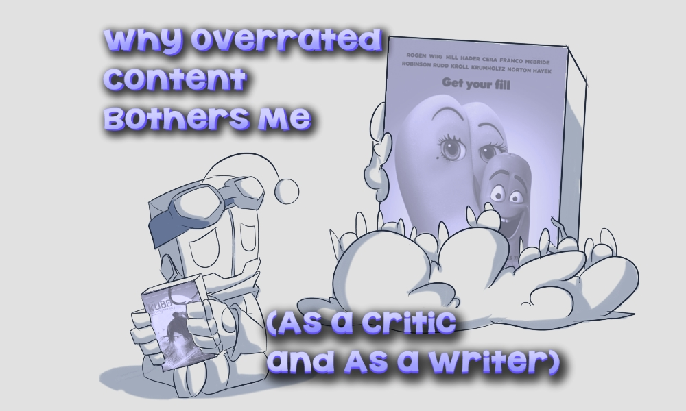 Why Overrated Content Bothers Me (As a Critic and As a Writer)