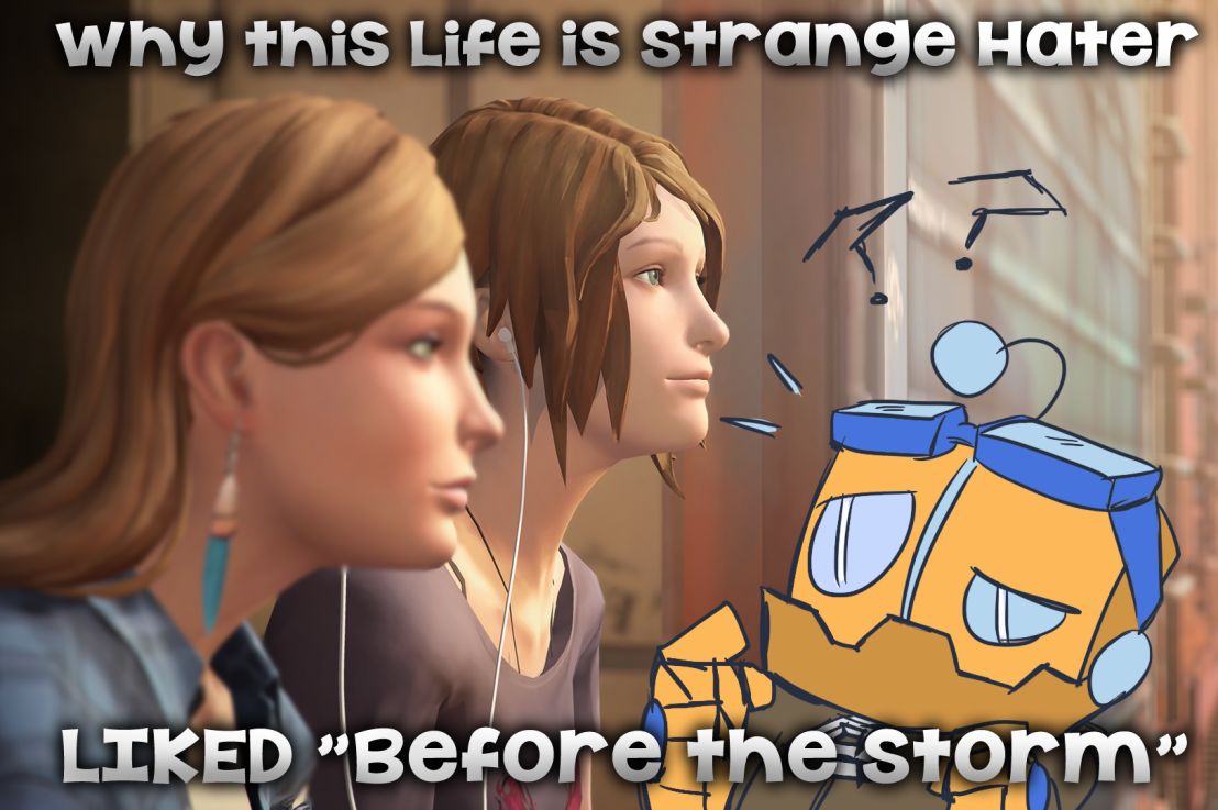 Why this Life is Strange Hater Liked Before the Storm